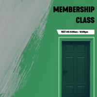 Membership class is now May 4th, 9am-12pm