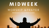 Worship & Prayer- Midweek